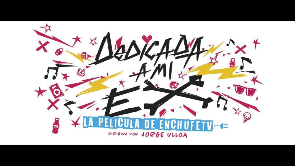 Foto de Tráiler de Dedicada A Mi Ex, la primera película de Enchufe TV con Carlos Alcantará