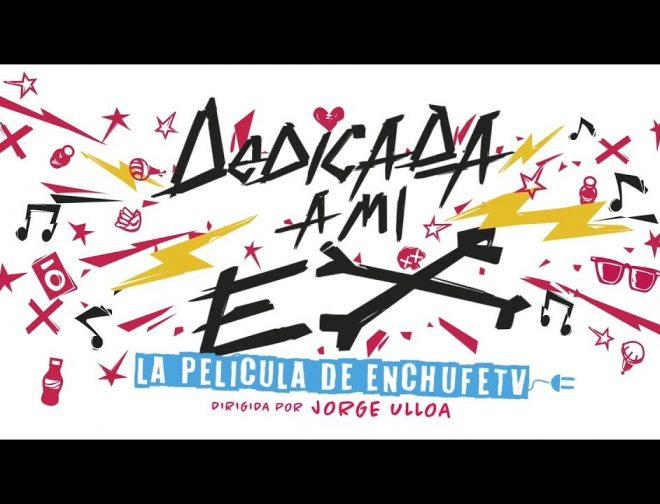 Fotos de Tráiler de Dedicada A Mi Ex, la primera película de Enchufe TV con Carlos Alcantará