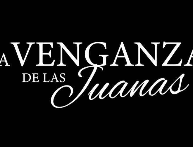 Fotos de Primer trailer de La Venganza de Las Juanas de Netflix