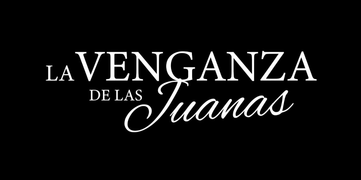 Foto de Primer trailer de La Venganza de Las Juanas de Netflix